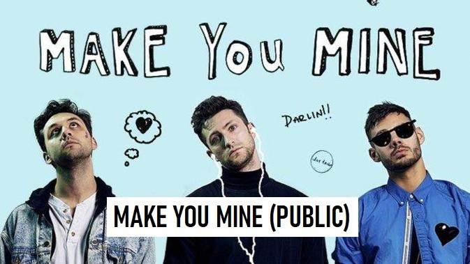 Make you Mine (Public