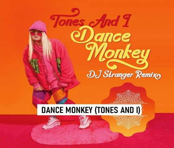 Dance Monkey Tones and I